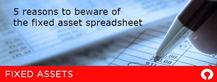 5 reasons to beware of the fixed asset spreadsheet